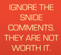 ignore-the-snide-comments-quote